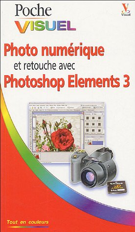 Photo numérique et retouche avec Photoshop Elements 3: n/a