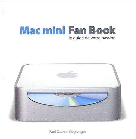 9782844277480: Mac mini Fan Book : Le guide de votre passion