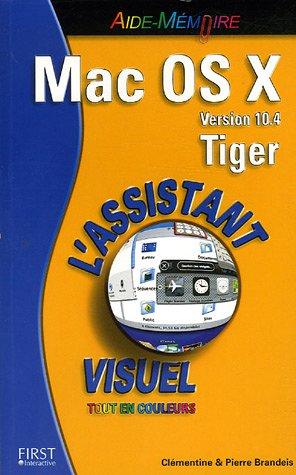 9782844278258: Mac OS X Version 10.4 Tiger : L'Assistant visuel tout en couleurs