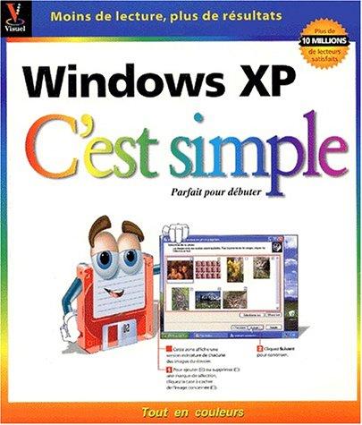 Windows XP C'est simple (French Edition): maranGraphics