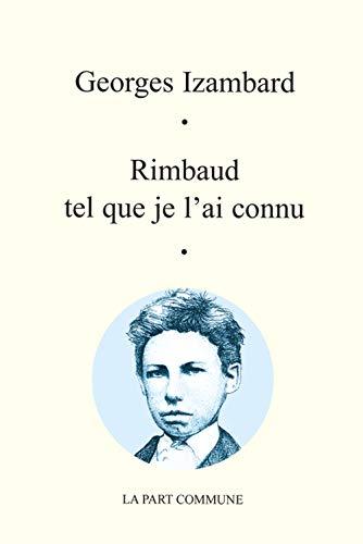 9782844281388: Rimbaud Tel Que Je l Ai Connu
