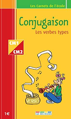 9782844311634: Les Carnets de l'école : Conjugaison, les verbes types, CM1-CM2