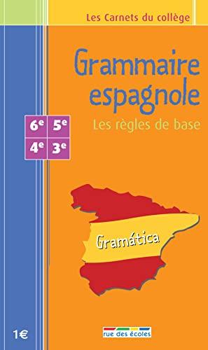 9782844312402: Grammaire espagnole : Les règles de base 6e - 5e - 4e - 3e