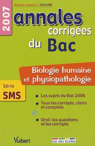 9782844313461: Biologie humaine Série SMS : Annales corrigées du Bac