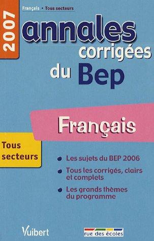Annales corrigées du Bep : Français. Tous secteurs: Prost, Alain