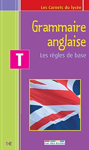 9782844313607: Grammaire anglaise Tle : Les règles de base