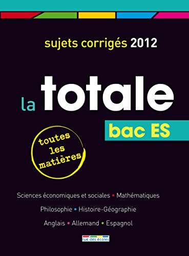 La Totale Bac ES : Sujets corrigés: Maëlle Angles; Adrien