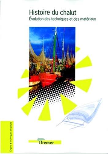 9782844331281: Histoire du chalut : Evolution des techniques et des matériaux