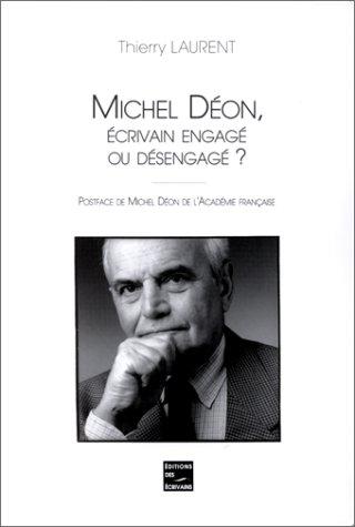 9782844343147: Michel Deon, Ecrivain Engage Ou Desengage ?
