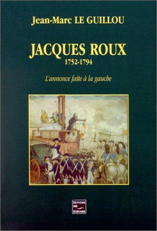 9782844343505: Jacques Roux, 1752-1794: L'annonce faite à la gauche