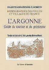 9782844350923: L'Argonne. Guide du Touriste et du Promeneur