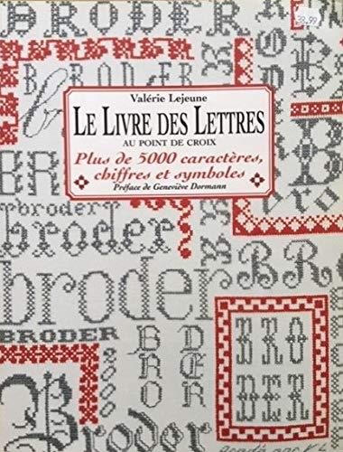 9782844390745: Le livre des lettres au point de croix : Plus de 5000 caractères, chiffres et symboles