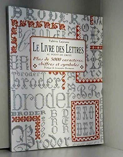 9782844390745: Le livre des lettres au point de croix panneaux couronnes guirlandes et personna