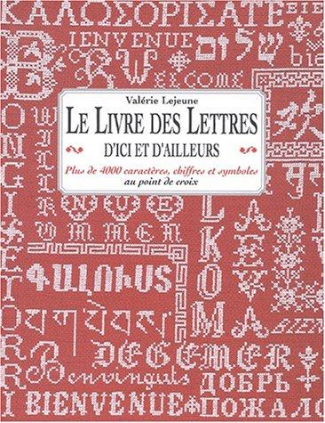 9782844391087: Le livre des lettres d'ici et d'ailleursplus 4000 caractères chiffres et symboles