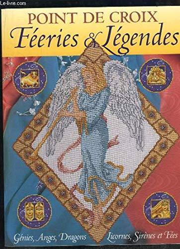 9782844392206: Point de croix : Féeries et Légendes : Génies, anges, dragons, licornes, sirènes et fées