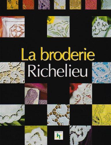 9782844392725: La broderie richelieu. 110 magnifiques ouvrages a realiser +8 planches de dessin