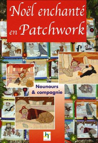 9782844396488: Noël enchanté en patchwork : Nounours & compagnie
