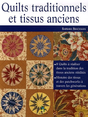Quilts traditionnels et tissus anciens (French Edition) (2844398723) by Barbara Brackman