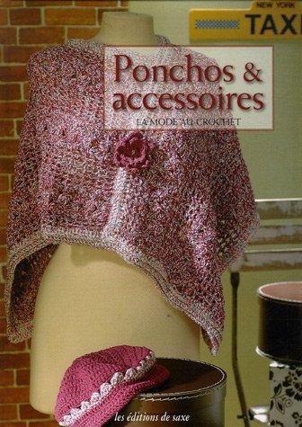 9782844399625: Ponchos & accessoires : La mode au crochet