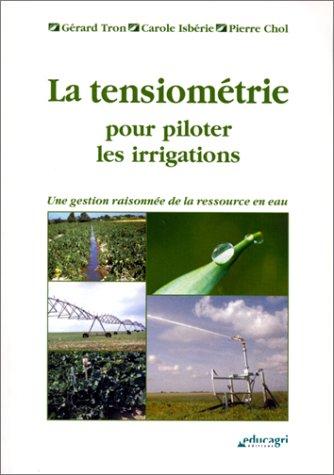 9782844440778: la tensiometrie pour piloter les irrigations ou une gestion raisonneee de la ressource en eau