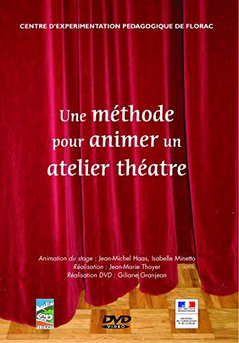 9782844444349: Methode pour Animer un Atelier de Theatre