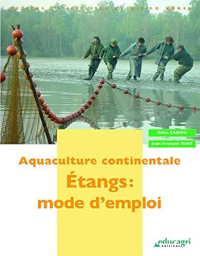 9782844445193: Aquaculture continentale : Etangs : mode d'emploi
