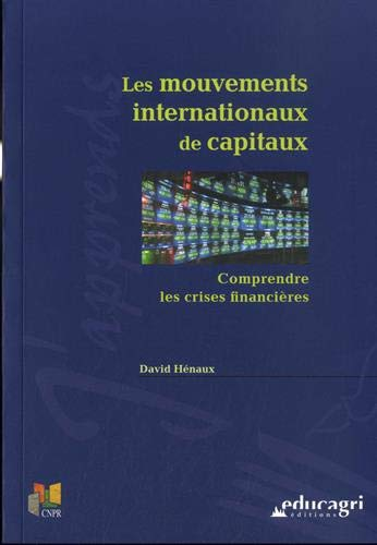 9782844447180: les mouvements internationaux de capitaux : comprendre les crises financieres