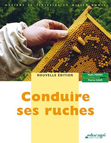Conduire ses ruches: Perrin Nadia