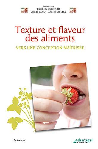 9782844448798: Texture et flaveur des aliments : Vers une conception maîtrisée