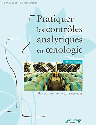 9782844448996: Pratiquer les contr�les analytiques en oenologie