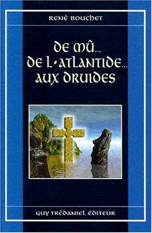 9782844450081: De mu, de l'atlantide aux druides (French Edition)