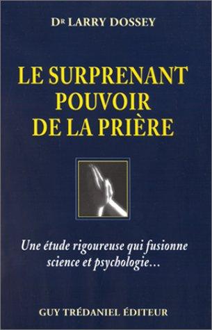 Le surprenant pouvoir de la prière (9782844450210) by Larry Dossey