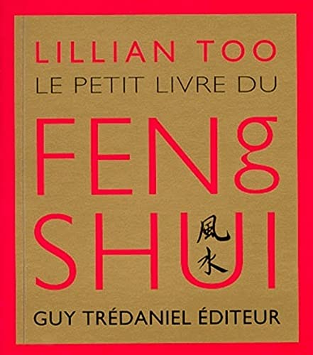 Petit livre du feng shui (French Edition) (9782844450630) by TOO, LILIAN