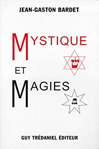 Mystique et magies: Jean-Gaston Bardet
