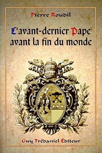 9782844450692: L'avant-dernier pape avant la fin du monde