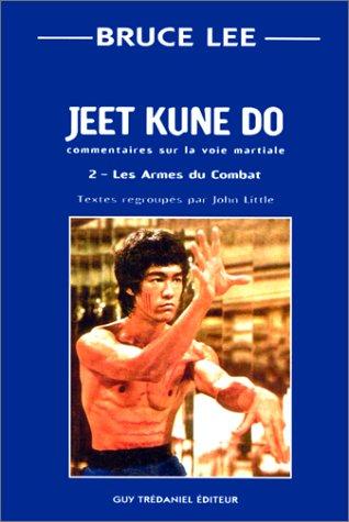 9782844450760: Jeet kune do : Commentaire sur la voie martiale, tome 2 : Les armes du combat