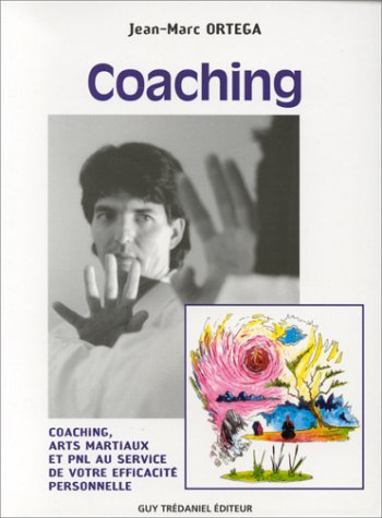9782844450920: Coaching : Arts martiaux et PNL au service de votre efficacité personnelle