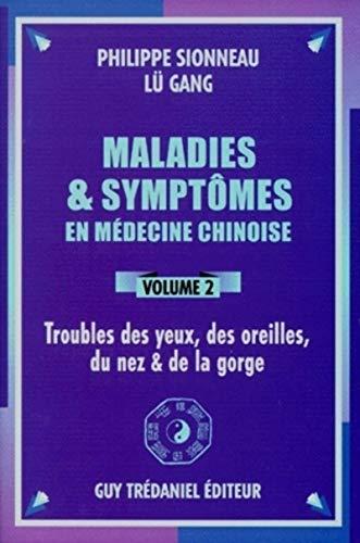 9782844450982: Maladies et symptômes en médecine chinoise, volume 2