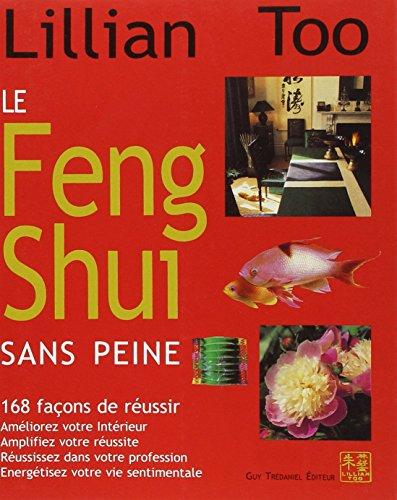 9782844451095: Le Feng Shui sans peine - 168 façons de réussir