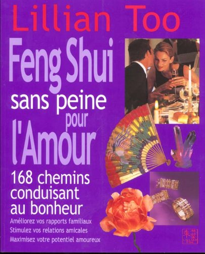 9782844451484: Le feng shui sans peine pour l'amour
