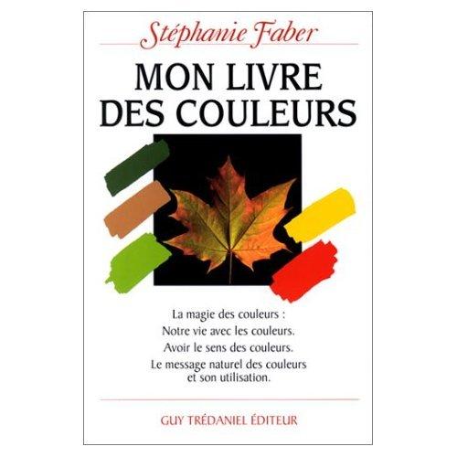 MON LIVRE DES COULEURS: FABER STEPHANIE