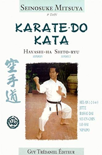 Karaté-do Kata _ Hayashi-Ha - Shito-Ryu: Seinosuke Maitsuya