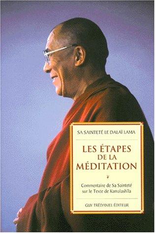 9782844452184: Les étapes de la méditation : Commentaire sur le texte de Kamalashîla