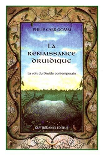 9782844452320: La renaissance druidique. La voix du druide contemporain