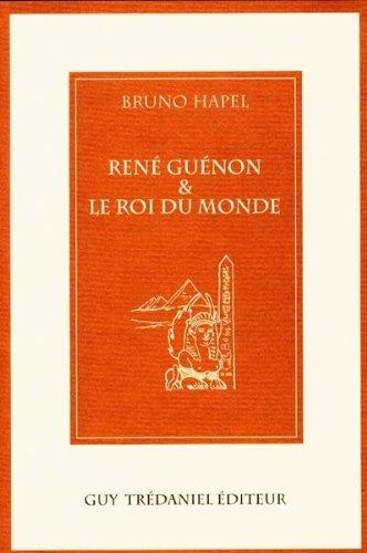 9782844452443: René Guenon et le roi du monde