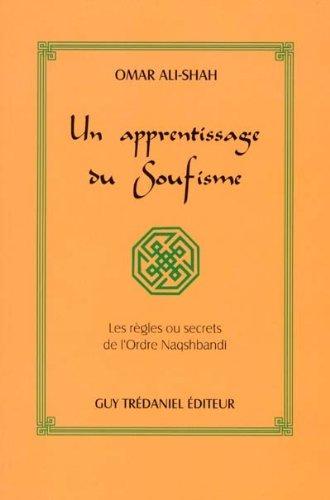 Un apprentissage du soufisme : Les Règles: Omar Ali-Shah; Augy