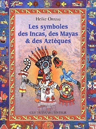 9782844452863: Les Symboles des Incas, des Mayas et des Aztèques