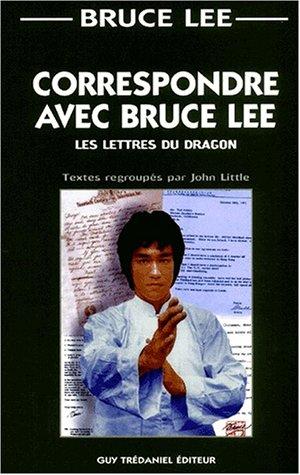 9782844452931: Correspondre avec Bruce Lee : Les Lettres du Dragon