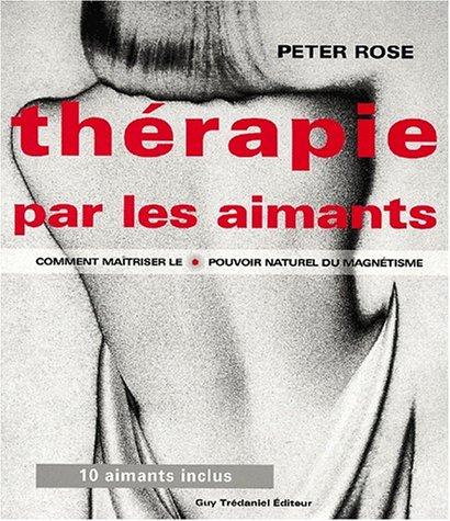THÉRAPIE PAR LES AIMANTS: ROSE PETER