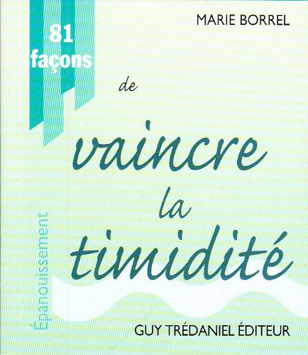 9782844453204: 81 façons de vaincre la timidite (French Edition)